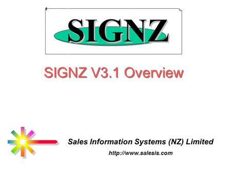 SIGNZ V3.1 Overview Sales Information Systems (NZ) Limited