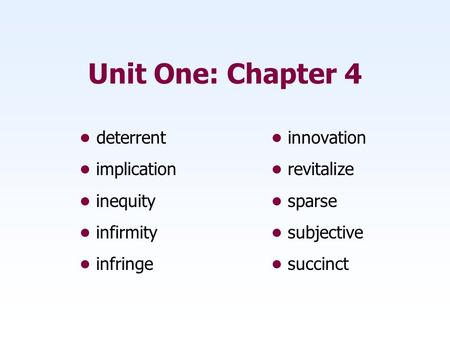 Unit One: Chapter 4 deterrent innovation implication revitalize inequity sparse infirmity subjective infringesuccinct.