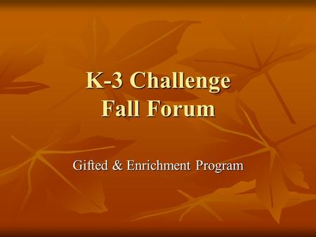 K-3 Challenge Fall Forum Gifted & Enrichment Program.
