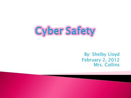 By: Shelby Lloyd February 2, 2012 Mrs. Collins. More than 40% of teenagers with internet access have been bullied online during the year. Statistic school.