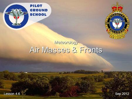 Sep 2012 Lesson 4.6 Meteorology Air Masses & Fronts.