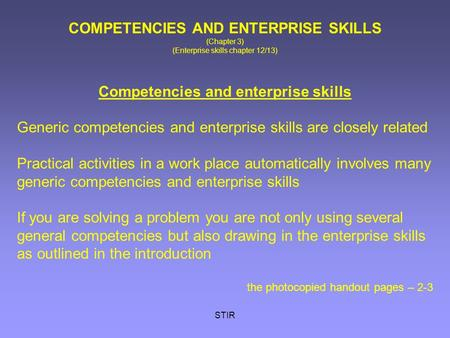 STIR COMPETENCIES AND ENTERPRISE SKILLS (Chapter 3) (Enterprise skills chapter 12/13) Competencies and enterprise skills Generic competencies and enterprise.