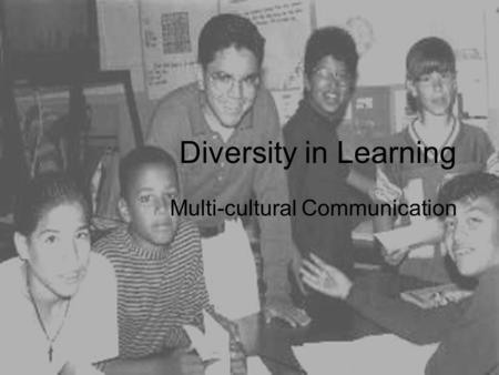 Diversity in Learning Multi-cultural Communication.
