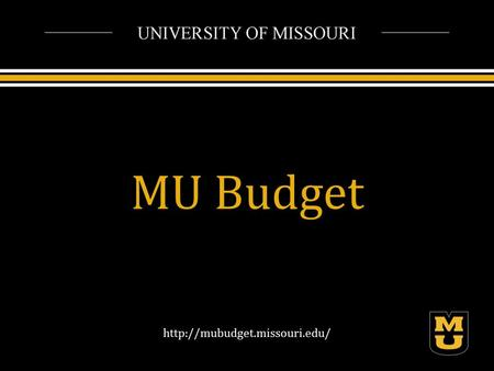 MU Budget  Funding Sources Fiscal Year 2014 Operating Fund Targeted Tuition & Student Fees Federal Appropriations Targeted.