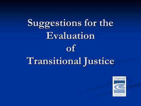 Suggestions for the Evaluation of Transitional Justice.