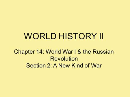 WORLD HISTORY II Chapter 14: World War I & the Russian Revolution