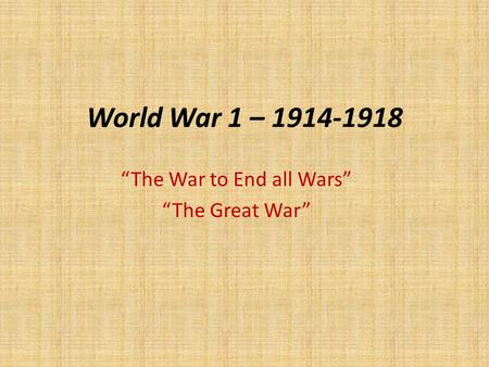 "World War 1 – 1914-1918 ""The War to End all Wars"" ""The Great War"""