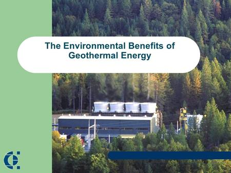 "The Environmental Benefits of Geothermal Energy. Benefits of Geothermal Power Renewable and Sustainable Generates Continuous, Reliable ""Baseload"" Power."