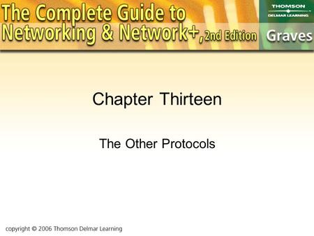 Chapter Thirteen The Other Protocols. Objectives You'll get a brief overview of –IPX/SPX –NetBEUI –Appletalk How each protocol handles addressing The.