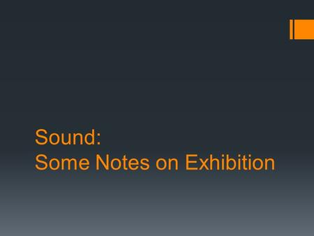 Sound: Some Notes on Exhibition. Loudspeakers  Electromagnetic transducer – converts electrical signal to physical motion (sound)  Like a backward microphone!