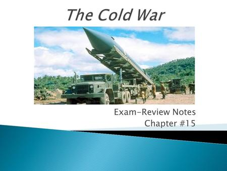 Exam-Review Notes Chapter #15. 1. Domino theory 2. Ngo Dinh Diem 3. Ho Chi Minh 4. Cuban Missile Crisis 5. Superpowers 6. Fidel Castro 7. Anti-ballistic.