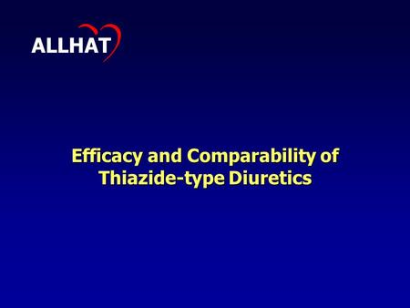 Efficacy and Comparability of Thiazide-type Diuretics ALLHAT.