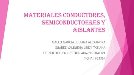 MATERIALES CONDUCTORES, SEMICONDUCTOERES Y AISLANTES