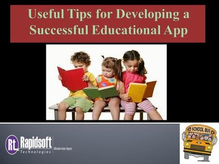  There are billions apps available for android, iPhone, windows. But there are very few educational apps having little bit fun.  Out of these educational.