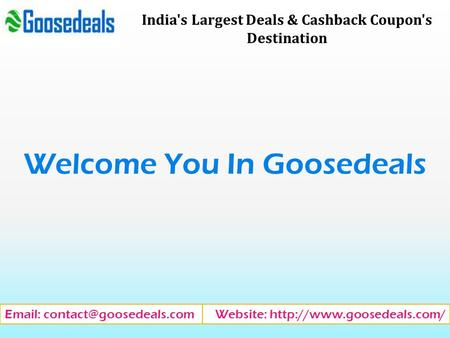 India's Largest Deals & Cashback Coupon's Destination Welcome You In Goosedeals Website: