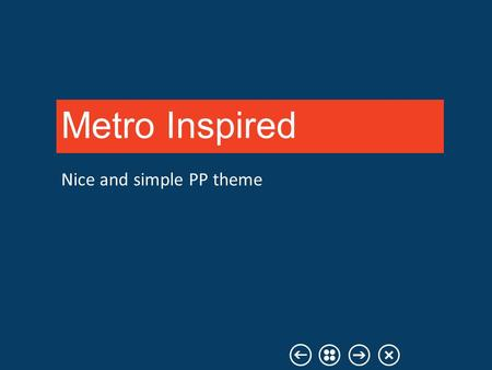 Nice and simple PP theme Metro Inspired. Simplicity New section.