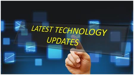 Latest Technology News and Updates |Information Technology updates | Android Blog | SSO