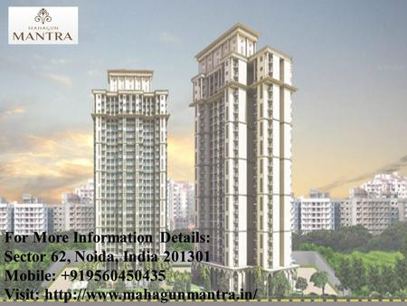  Mahagun Mantra is new residential Apartments Project located in Noida Extension created by Mahagun Group.  This project of Mahagun is planned in two.