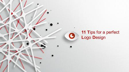 11 Tips for a perfect Logo Design. … Avoid obvious design choices, make your logo memorable BE UNIQUE.