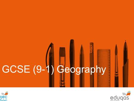 GCSE (9-1) Geography Ass. Eduqas is the new brand from WJEC, offering Ofqual reformed GCSE, AS and A level qualifications for first teaching from 2016.