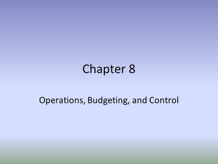 Operations, Budgeting, and Control