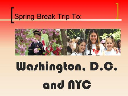 Spring Break Trip To: Washington, D.C. and NYC. Disclaimer This event is NOT sponsored by the Tahoma School District and the district assumes no responsibility.