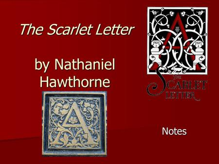 comparing the scarlet letter and a This teacher's guide presents a teaching approach to the scarlet letter that   by hawthorne's contemporaries and compare them with the scarlet letter @ 5.