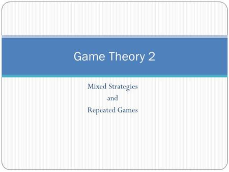 Mixed Strategies and Repeated Games
