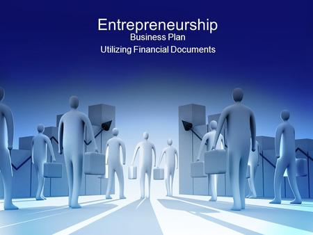 Entrepreneurship Business Plan Utilizing Financial Documents.