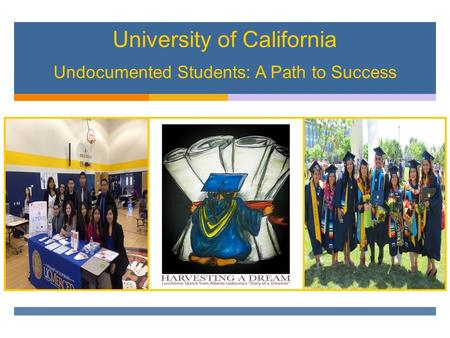 University of California Undocumented Students: A Path to Success.