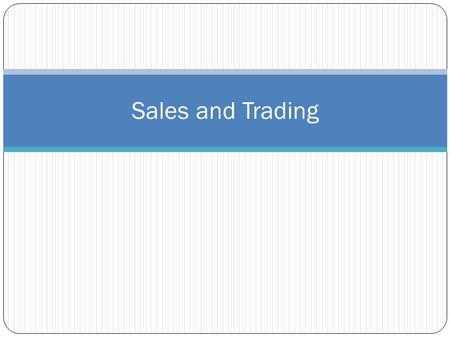 Sales and Trading. Client Related Trading Traders basically buy and sell securities to make profits, but client-related traders also have the additional.