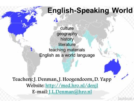 English-Speaking World culture geography history literature teaching materials English as a world language Teachers: J. Denman, J. Hoogendoorn, D. Yapp.