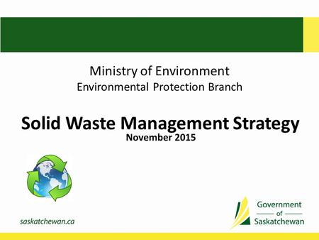 Ministry of Environment Environmental Protection Branch Solid Waste Management Strategy November 2015.