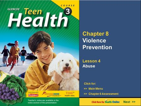 Chapter 8 Violence Prevention Lesson 4 Abuse Next >> Click for: >> Main Menu >> Chapter 8 Assessment Teacher's notes are available in the notes section.