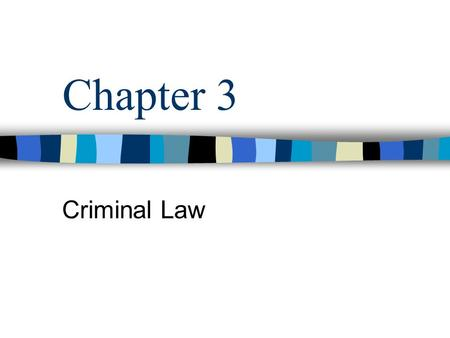 Chapter 3 Criminal Law. Crime: An act against the public good.