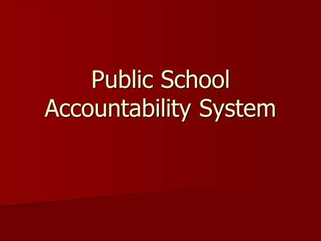 Public School Accountability System. Background One year ago One year ago –100 percent proficiency required in 2013-14 –AMOs set to increase 7-12 points.
