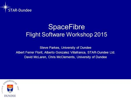 SpaceFibre Flight Software Workshop 2015