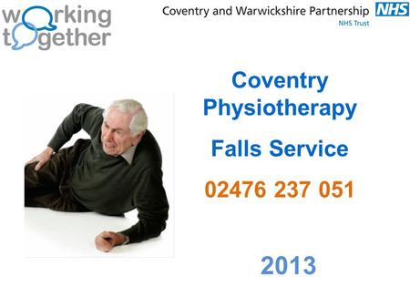Coventry Physiotherapy Falls Service 02476 237 051 2013.