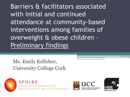 Barriers & facilitators associated with initial and continued attendance at community-based interventions among families of overweight & obese children.
