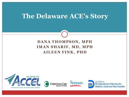 The Delaware ACE's Story