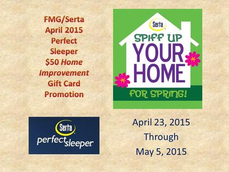 April 23, 2015 Through May 5, 2015. Is there a national Serta advertising campaign supporting this event? No. This event is exclusively for FMG member.