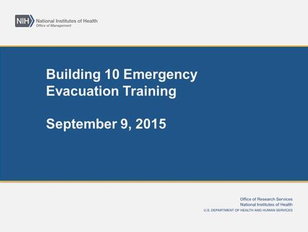 Building 10 Emergency Evacuation Training September 9, 2015.