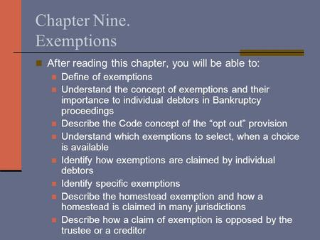Chapter Nine. Exemptions After reading this chapter, you will be able to: Define of exemptions Understand the concept of exemptions and their importance.