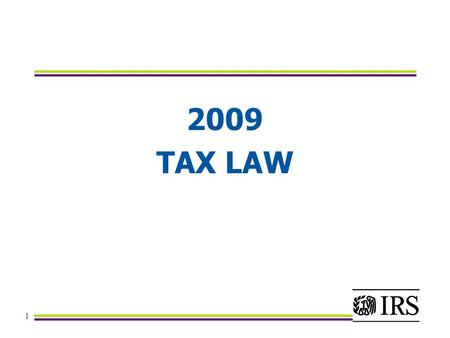 1 2009 TAX LAW. 2 AMERICAN RECOVERY AND REINVESTMENT ACT OF 2009 (ARRA) The Recovery and Your Family.