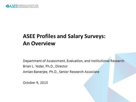ASEE Profiles and Salary Surveys: An Overview