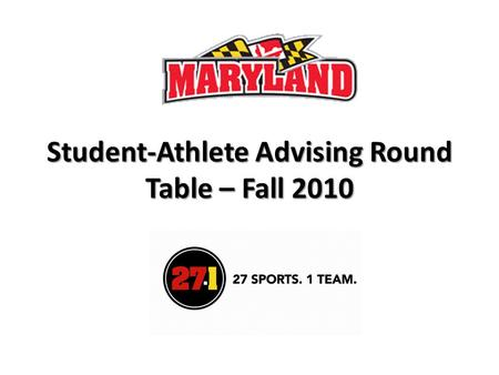 Student-Athlete Advising Round Table – Fall 2010.