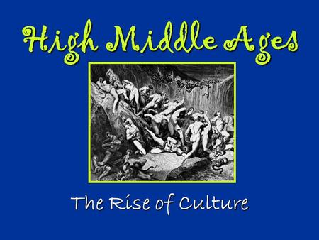 High Middle Ages The Rise of Culture. Universities Develop Universities began as learning guilds Universities began as learning guilds Learning Guild: