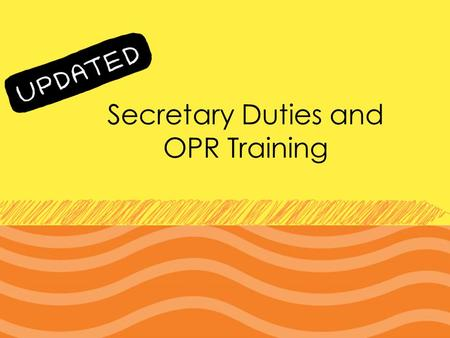 Secretary Duties and OPR Training. Secretarial Duties As a Key Club International Club Secretary, your position should include the following: 1.Keep the.