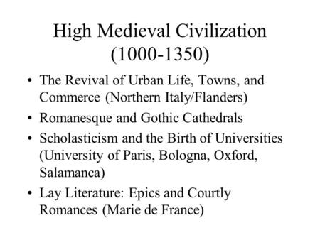 High Medieval Civilization ( )
