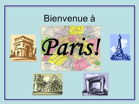 Bienvenue à Paris! La Tour Eiffel World's Fair, 1889 1652 steps – world's tallest building until 1930 2 years (1887-1889) to construct People hated.